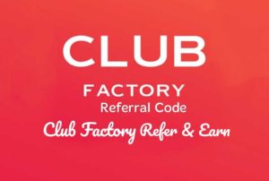Club factory Referral Code