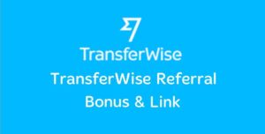 TransferWise Referral Bonus