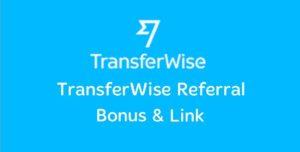 TransferWise Referral Bonus