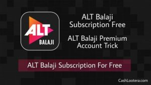 ALT Balaji Subscription Free