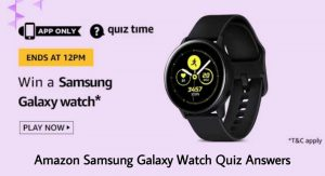 Amazon Samsung Galaxy Watch Quiz Answers