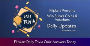 C Flipkart Daily Trivia Quiz answers
