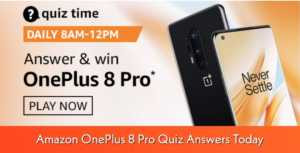 Amazon OnePlus 8 Pro Quiz Answers