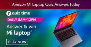 Amazon Quiz MI Laptop Today Answers