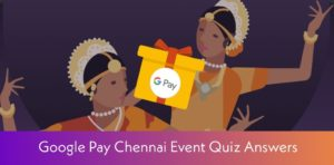 Google Pay Chennai Event Answers